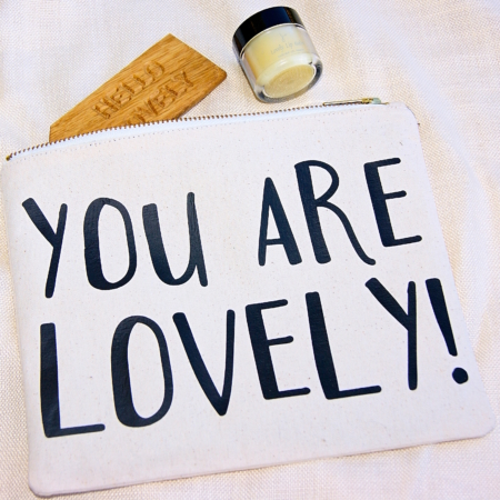 make up bag with you are lovely on it made in the UK home of juniper